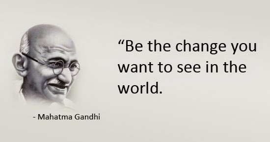 Gandhi quote be the change